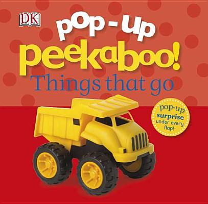 Pop-Up Peekaboo! Things That Go By Dorling Kindersley, Inc. (COR)